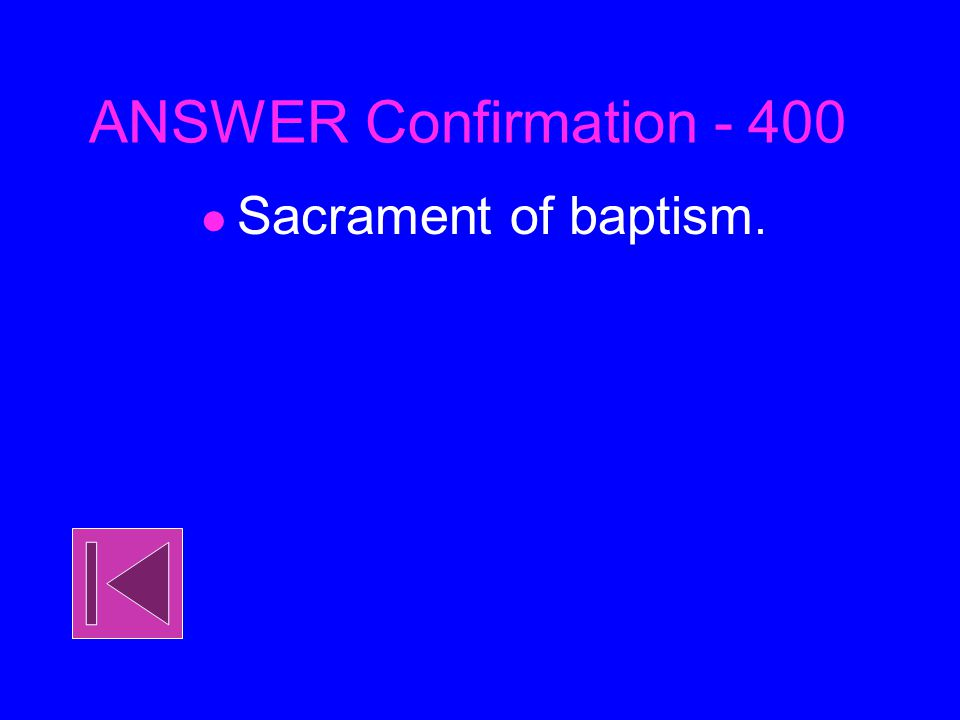Confirmation - 400 What must a person, who is to be confirmed, already have received