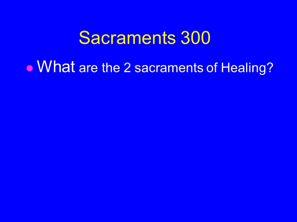 ANSWER Sacraments -200 Baptism,Confirmation, Eucharist