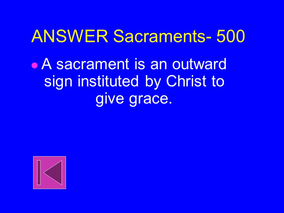 Sacraments- 500 What is a sacrament