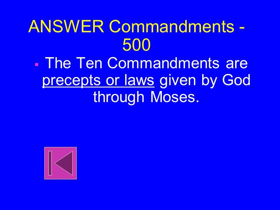 Commandments - 500 What are the Ten Commandments.