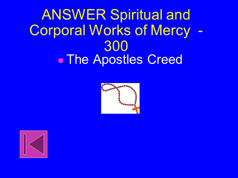 Spiritual and Corporal Works of Mercy - 300 The rosary begins by reciting what prayer