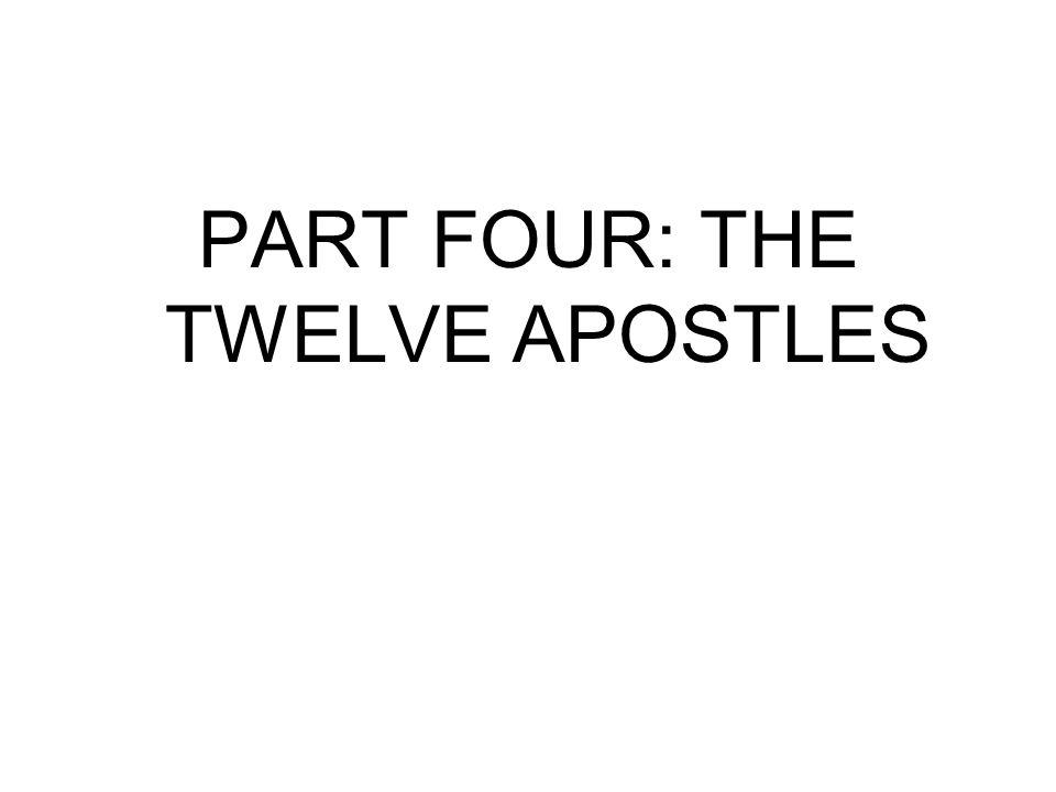 PART FOUR: THE TWELVE APOSTLES