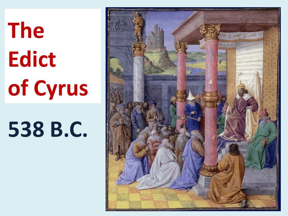 The Edict of Cyrus 538 B.C.
