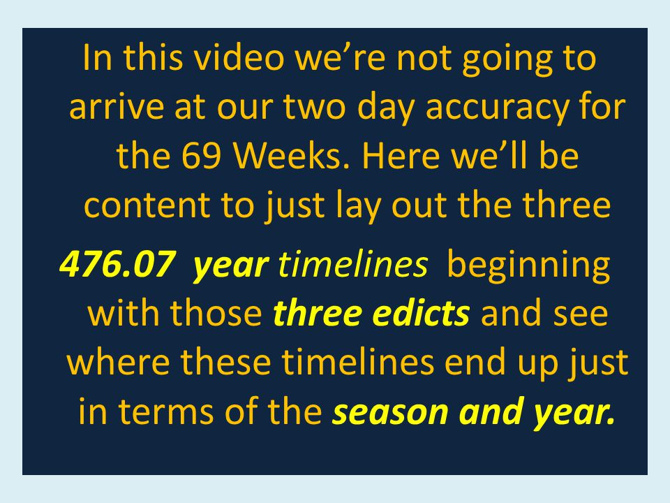 In this video we're not going to arrive at our two day accuracy for the 69 Weeks.