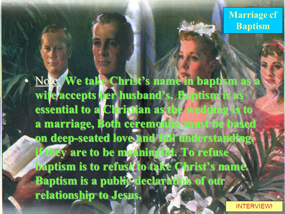 Note: We take Christ's name in baptism as a wife accepts her husband's.