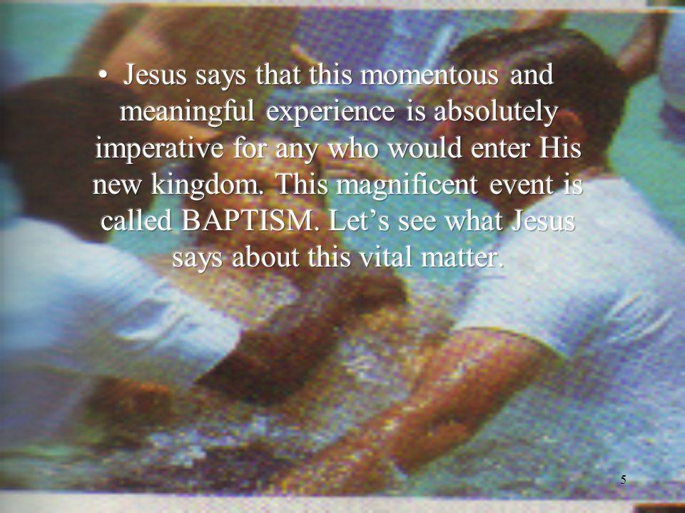 16 7. How did John baptize Jesus? Mark 1:9-11