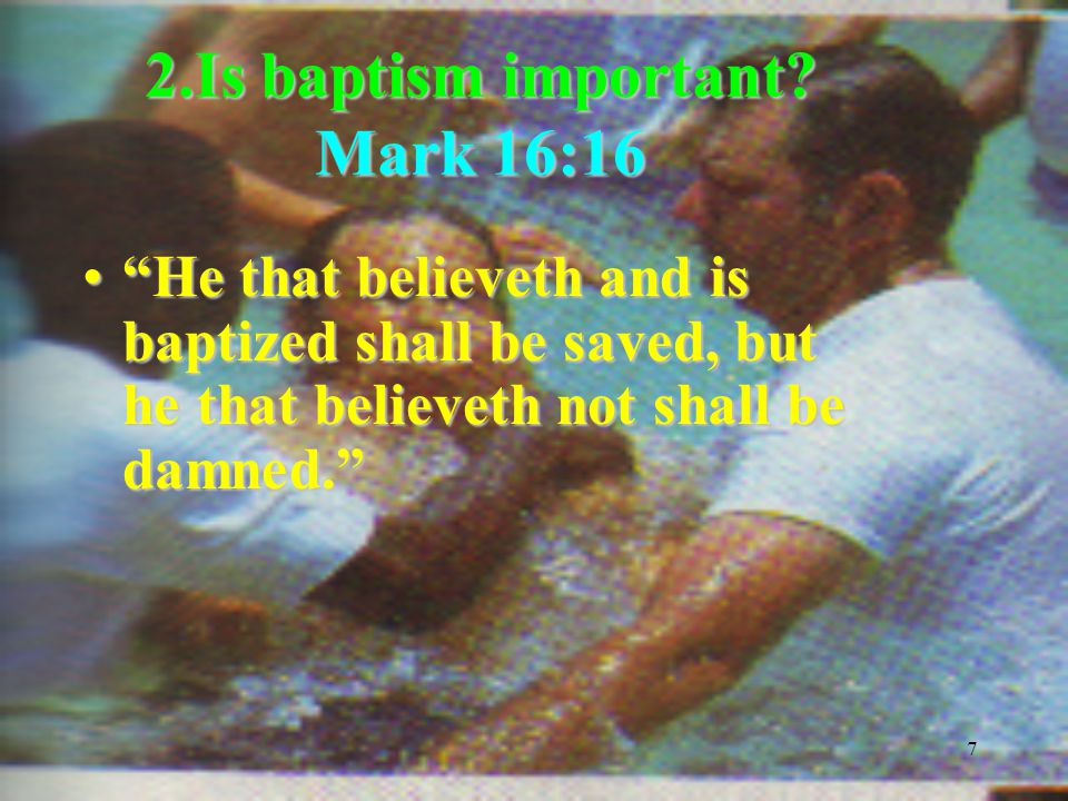 28 Baptism by immersion was practiced by all the churches for several centuries!