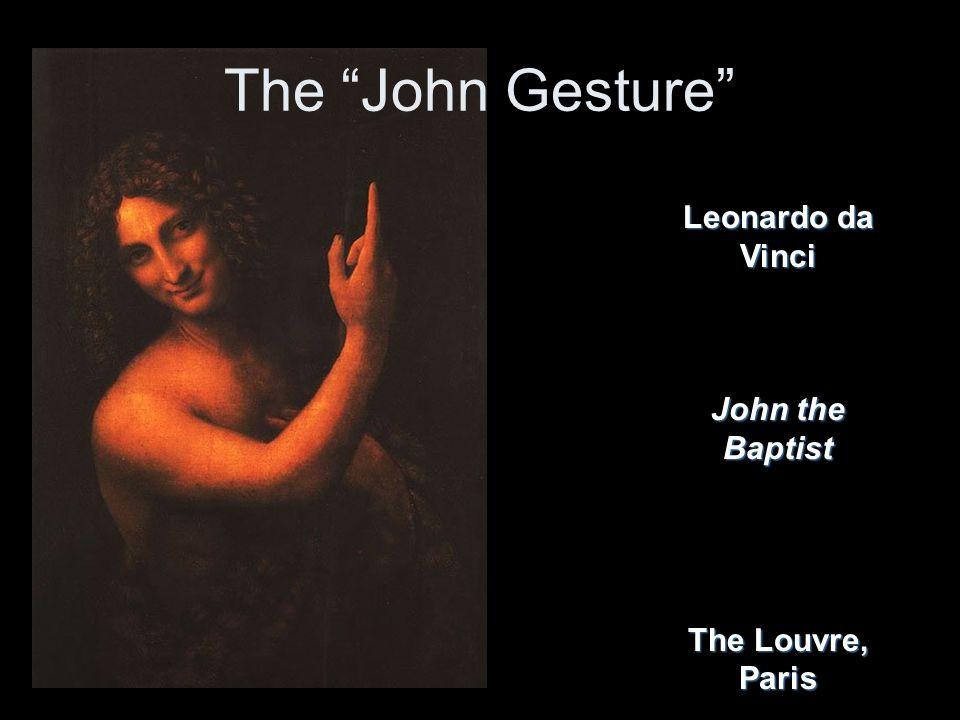"Leonardo da Vinci John the Baptist The Louvre, Paris The ""John Gesture"""