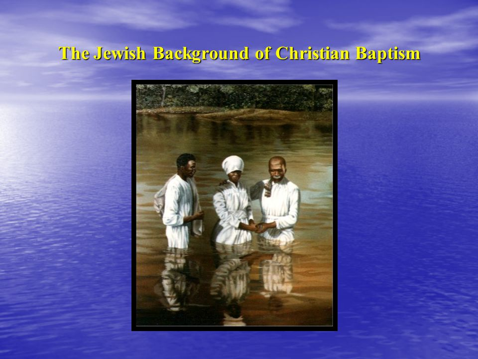 The Jewish Background of Christian Baptism