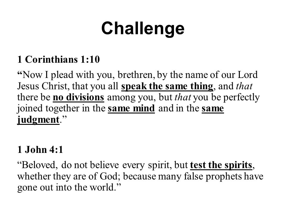 """Challenge 1 Corinthians 1:10 """"Now I plead with you, brethren, by the name of our Lord Jesus Christ, that you all speak the same thing, and that there"""
