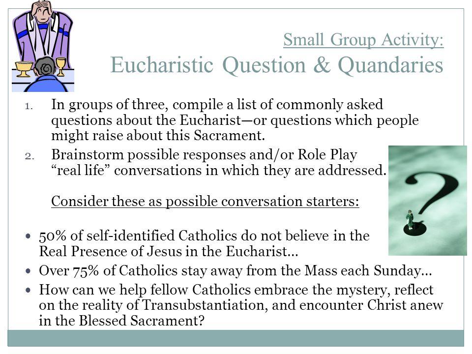 Small Group Activity: Eucharistic Question & Quandaries 1.