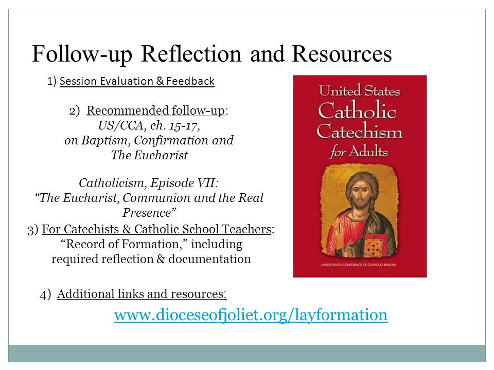 Follow-up Reflection and Resources www.dioceseofjoliet.org/layformation 2) Recommended follow-up: US/CCA, ch.