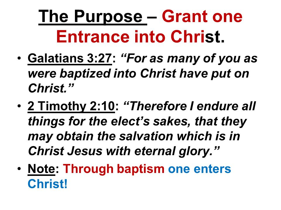 The Purpose – Grant one Entrance into Christ.
