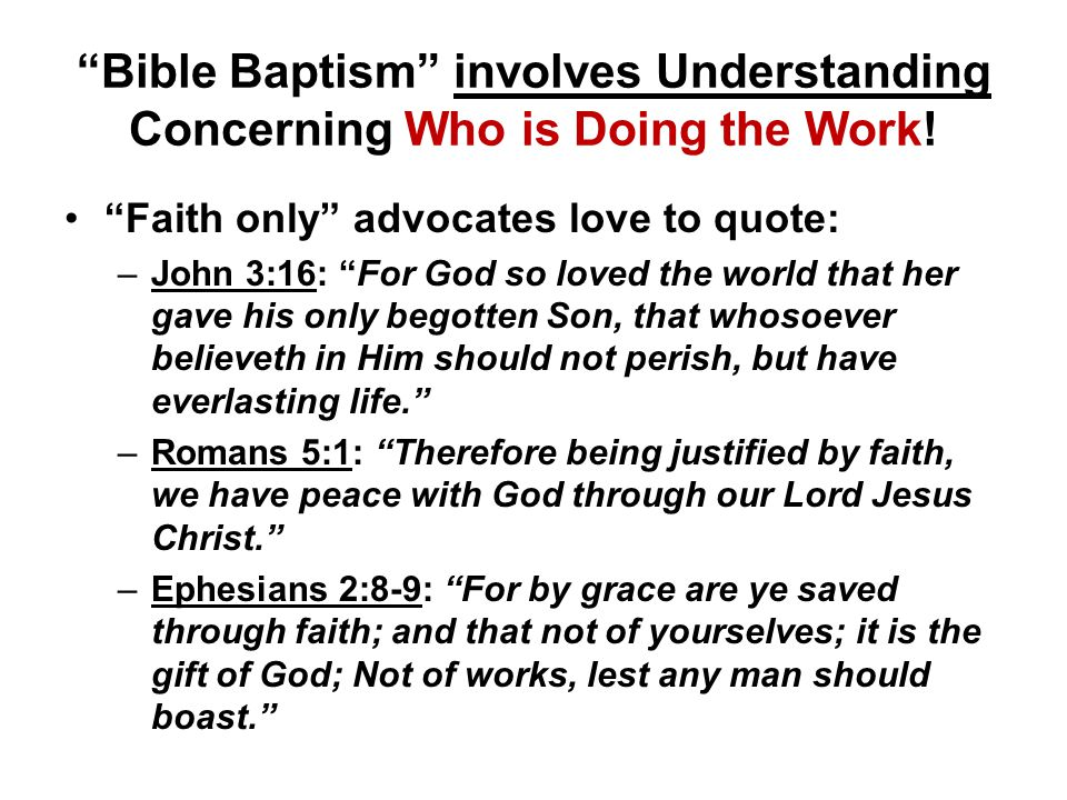 Bible Baptism involves Understanding Concerning Who is Doing the Work.