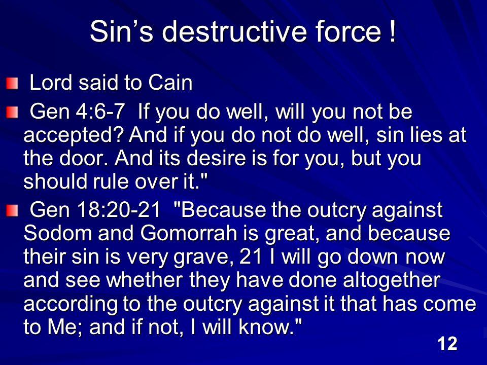 12 Sin's destructive force .