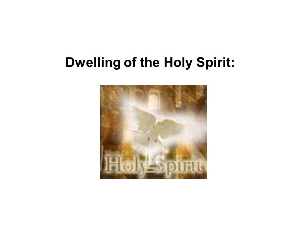 Dwelling of the Holy Spirit: