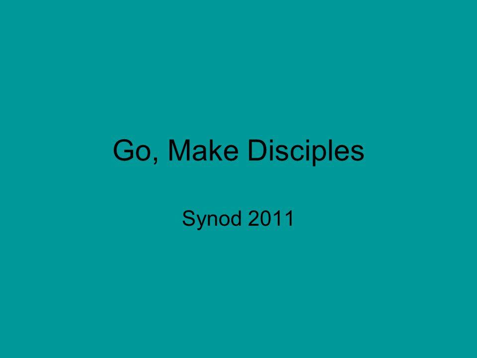 Go, Make Disciples Synod 2011