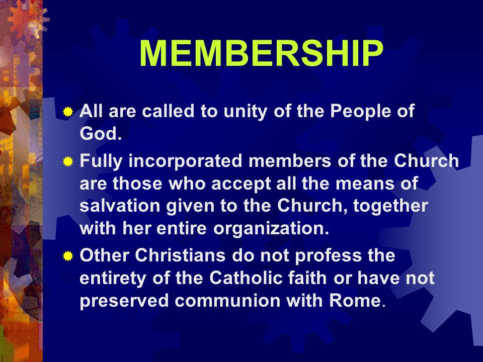 MEMBERSHIP  All are called to unity of the People of God.
