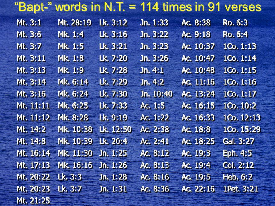 Col.2:12 Eph. 4:5 Gal. 3:27 1Co. 12:13 1Co. 1:17 1Co.