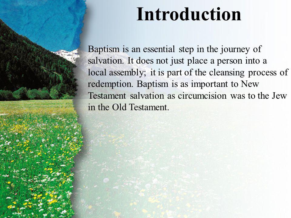 Introduction Baptism is an essential step in the journey of salvation.