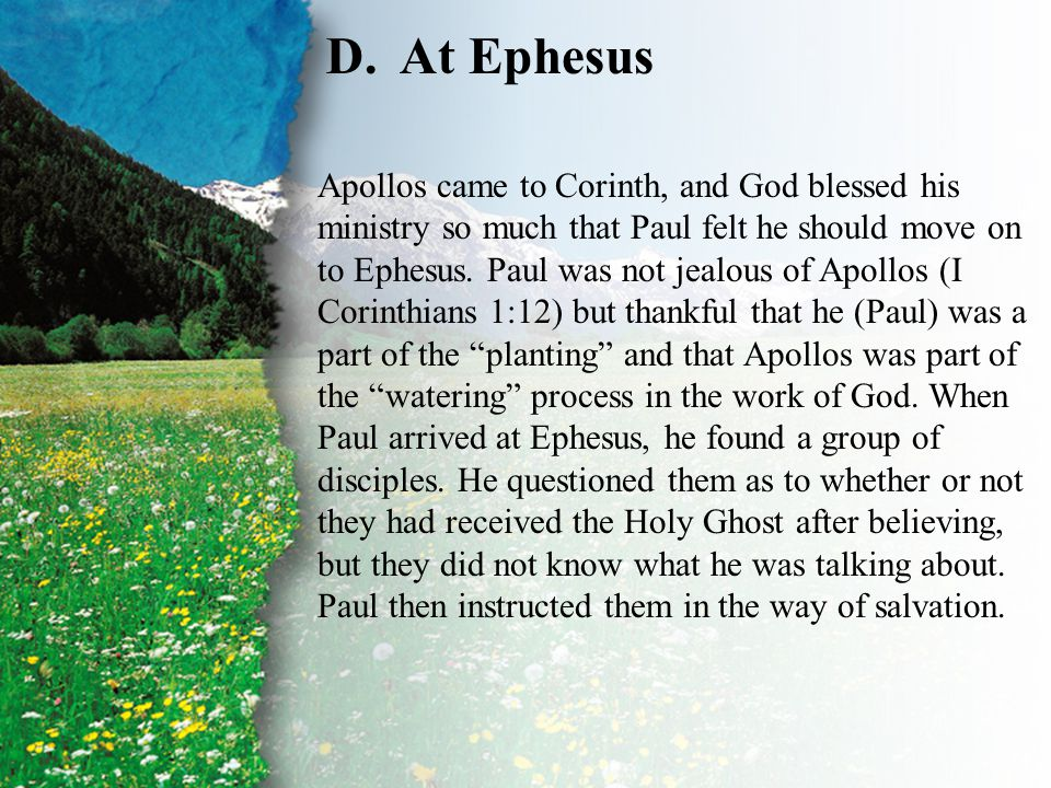 IV. Baptism—The Apostolic Pattern of the Name D D.At Ephesus Apollos came to Corinth, and God blessed his ministry so much that Paul felt he should mo