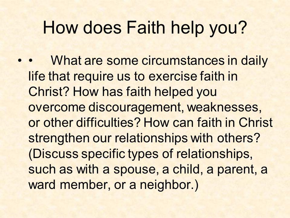 How does Faith help you.