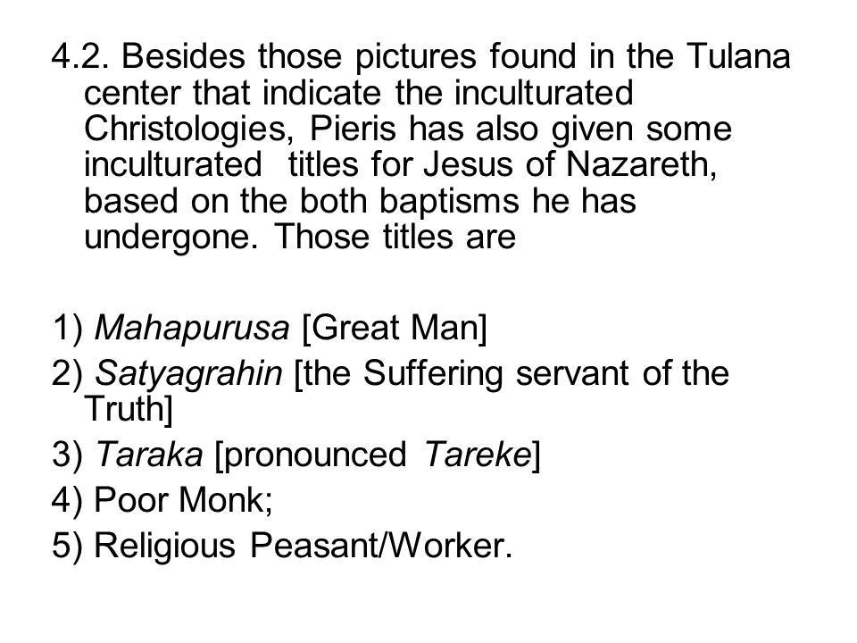 4.2. Besides those pictures found in the Tulana center that indicate the inculturated Christologies, Pieris has also given some inculturated titles fo
