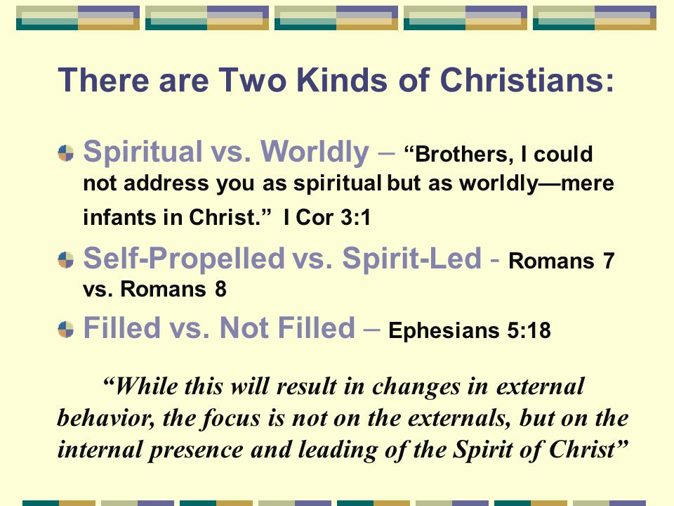 There are Two Kinds of Christians: Spiritual vs.