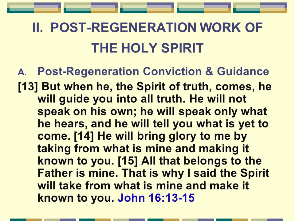 II.POST-REGENERATION WORK OF THE HOLY SPIRIT A.