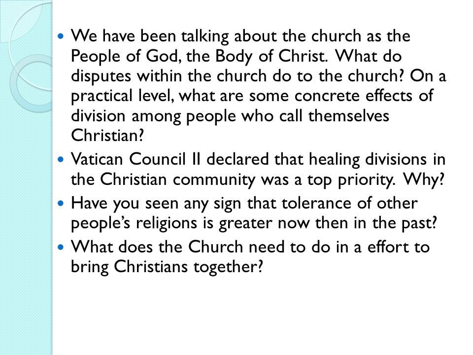 We have been talking about the church as the People of God, the Body of Christ.