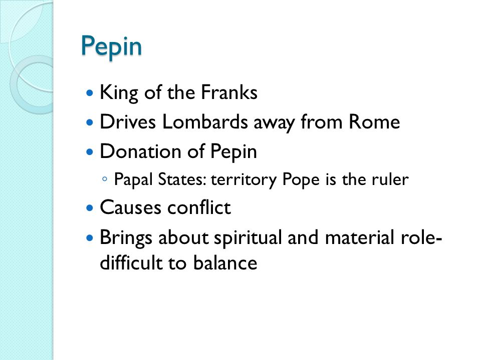 Church and State Entangled Pepin's protection of Rome and donation of Papal States =entanglement Charlemagne – forced conversion and reunited Roman Em