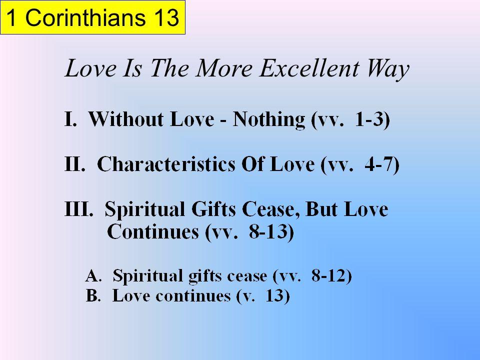 1 Corinthians 13 Love Is The More Excellent Way