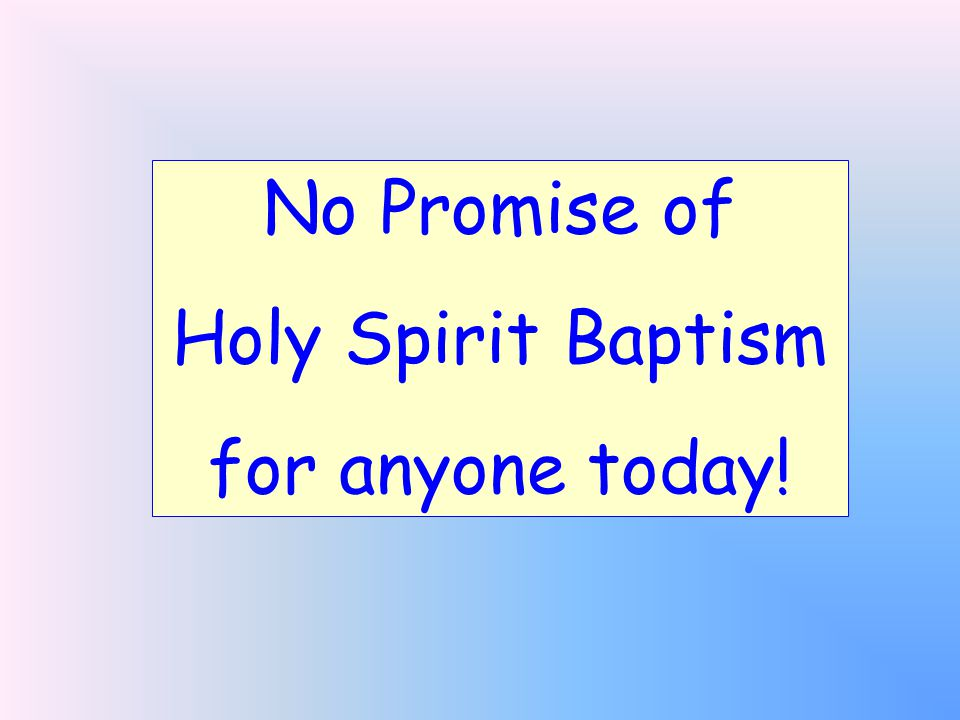II.Holy Spirit Baptism Has Ceased Only Two Cases: Only One Baptism: Eph.