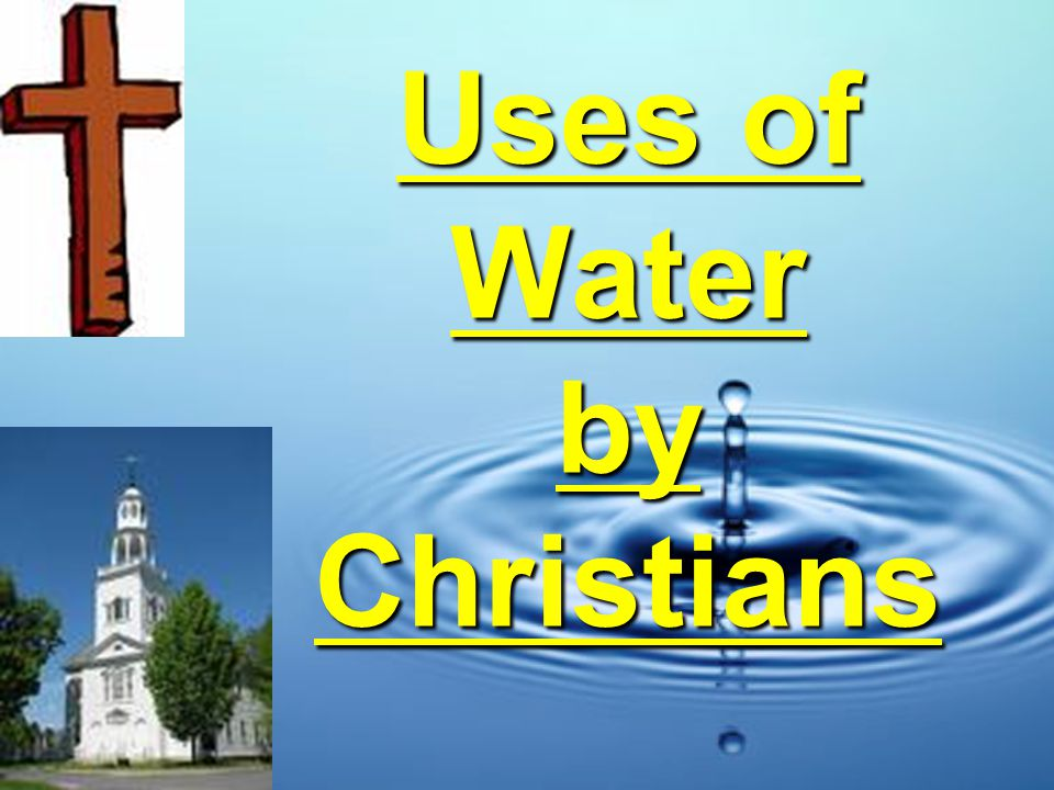 Uses of Water by Christians