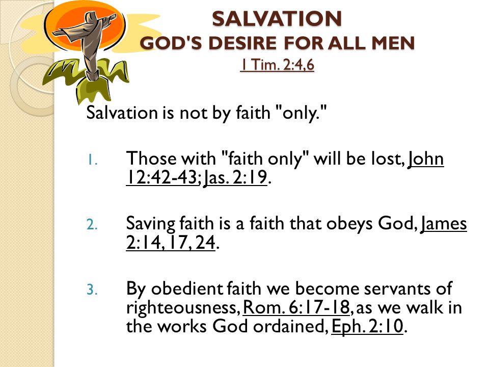 SALVATION GOD S DESIRE FOR ALL MEN 1 Tim.