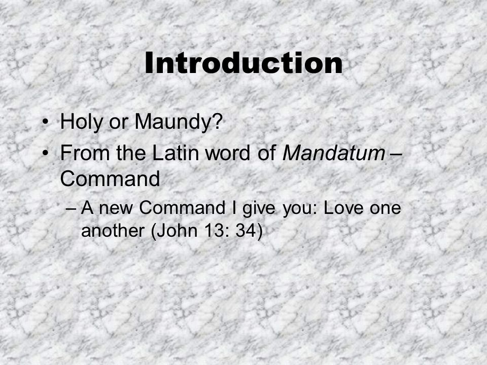 Introduction Holy or Maundy.