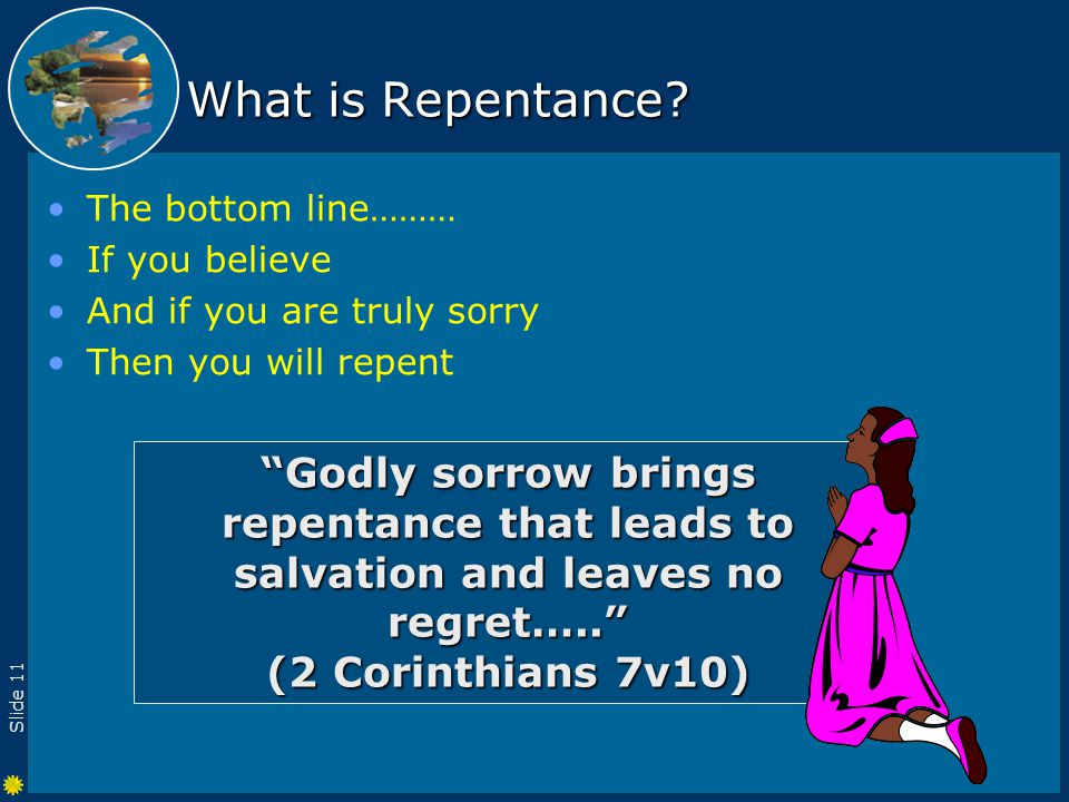 Slide 11 What is Repentance.