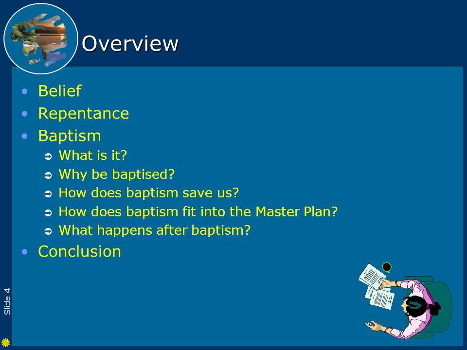 Slide 4 Overview Belief Repentance Baptism  What is it.