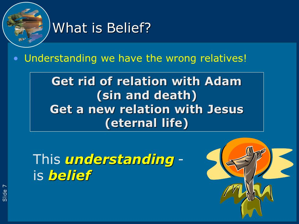 Slide 8 What is Belief.Belief before baptism was common in the early church.