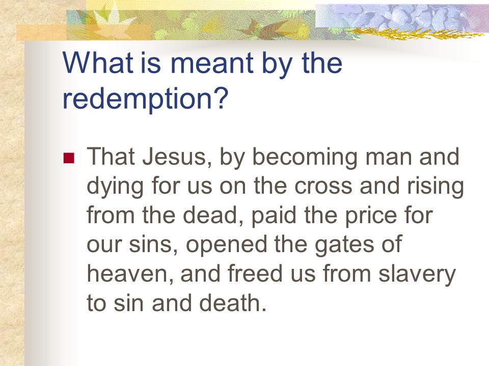 What is meant by the redemption.