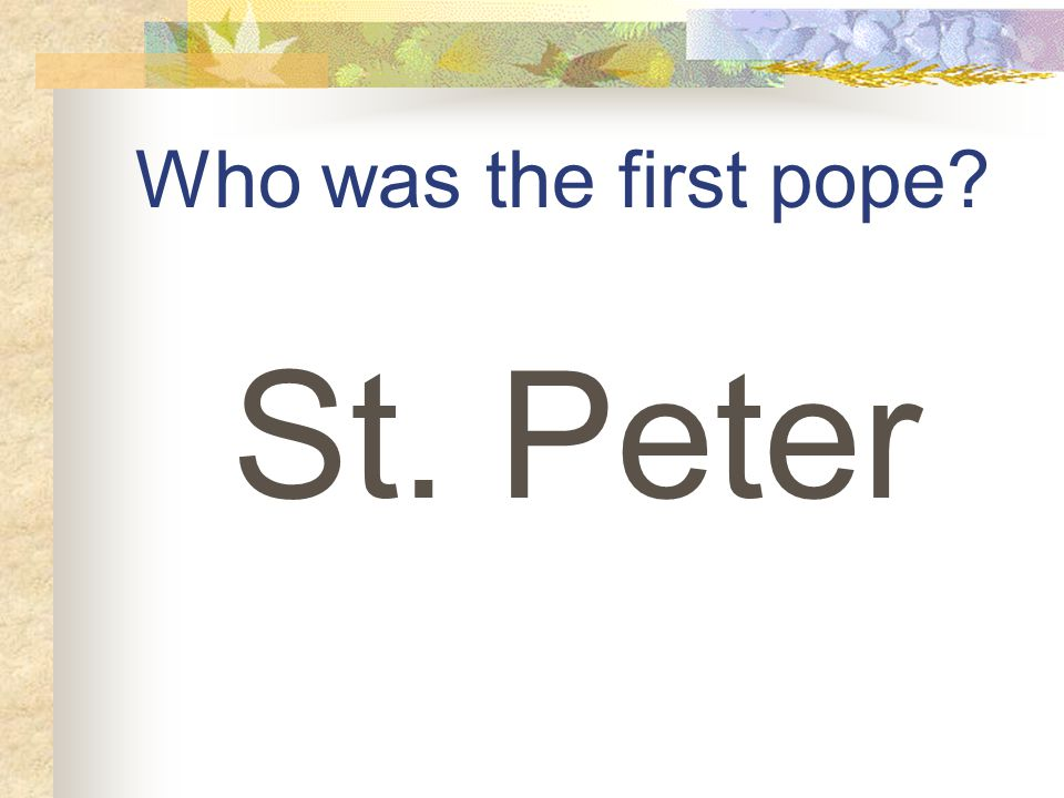 Who was the first pope St. Peter