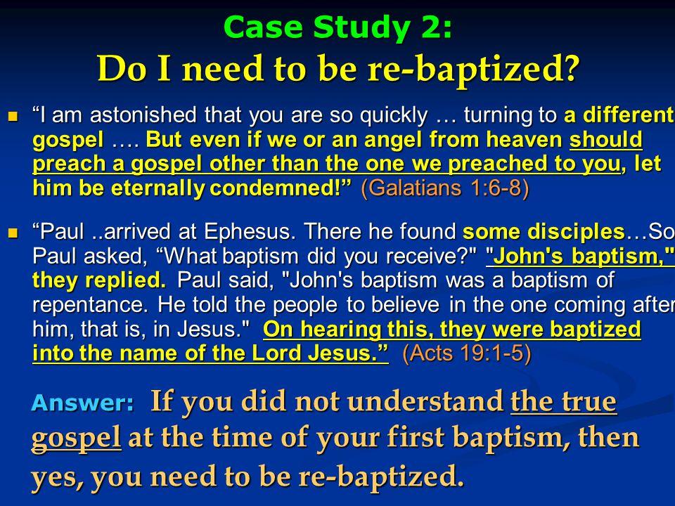 Case Study 2: Do I need to be re-baptized.