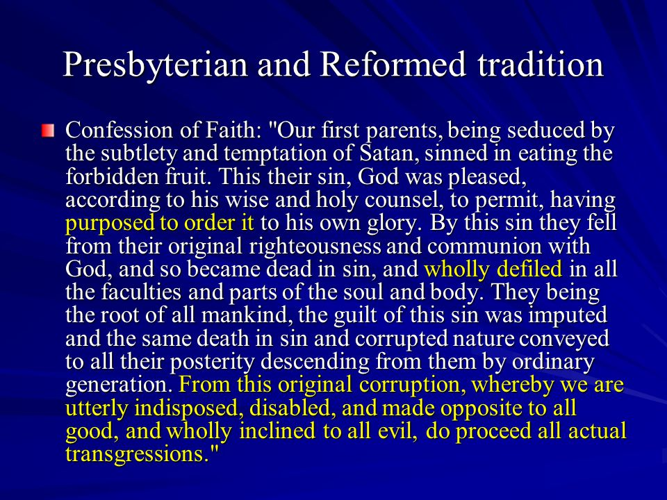 Presbyterian and Reformed tradition Confession of Faith: