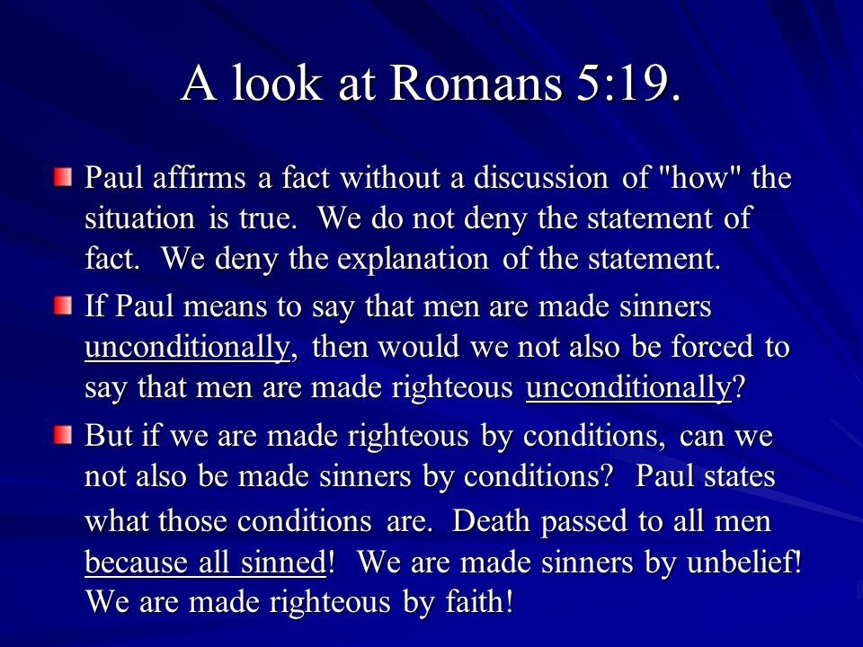 A look at Romans 5:19. Paul affirms a fact without a discussion of