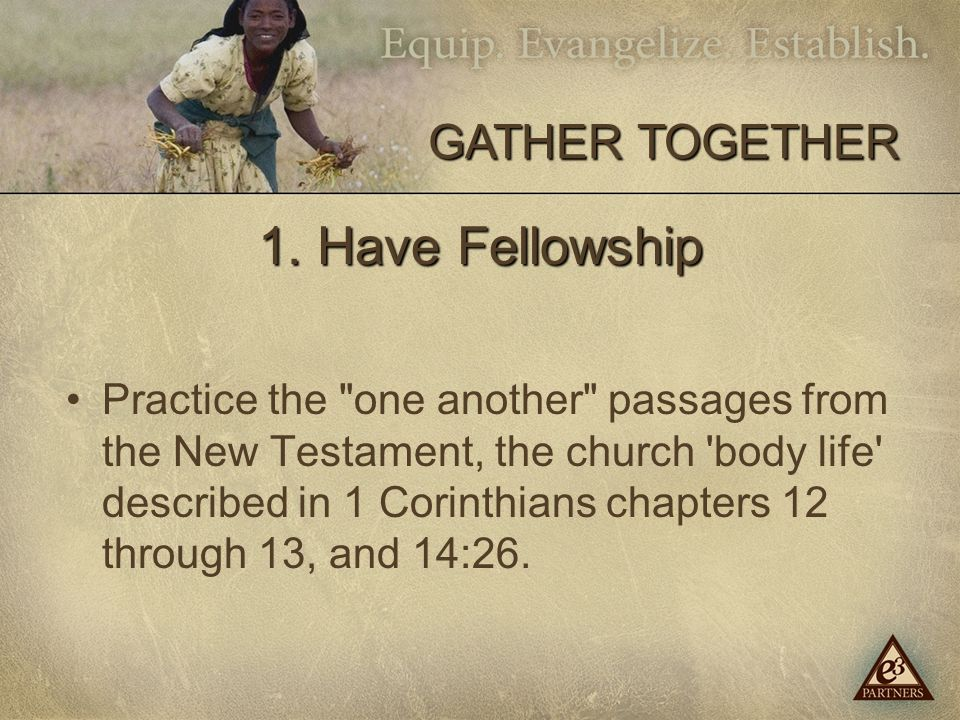 1. Have Fellowship Practice the