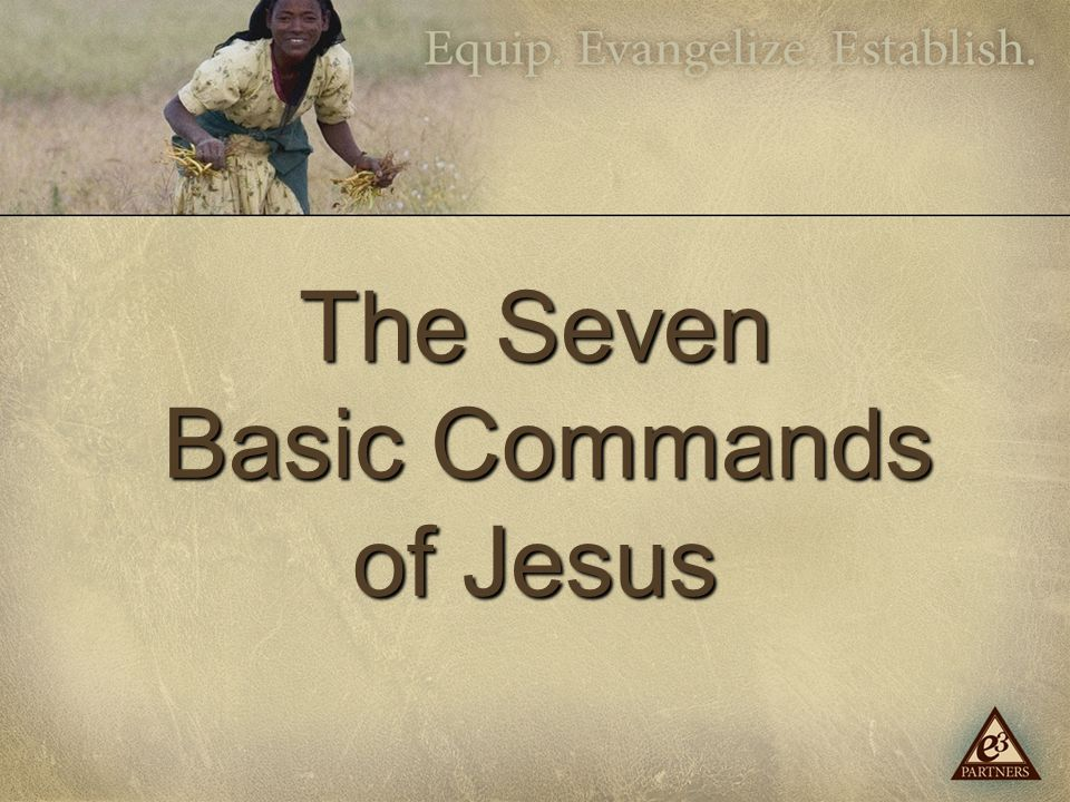 The Seven Basic Commands of Jesus