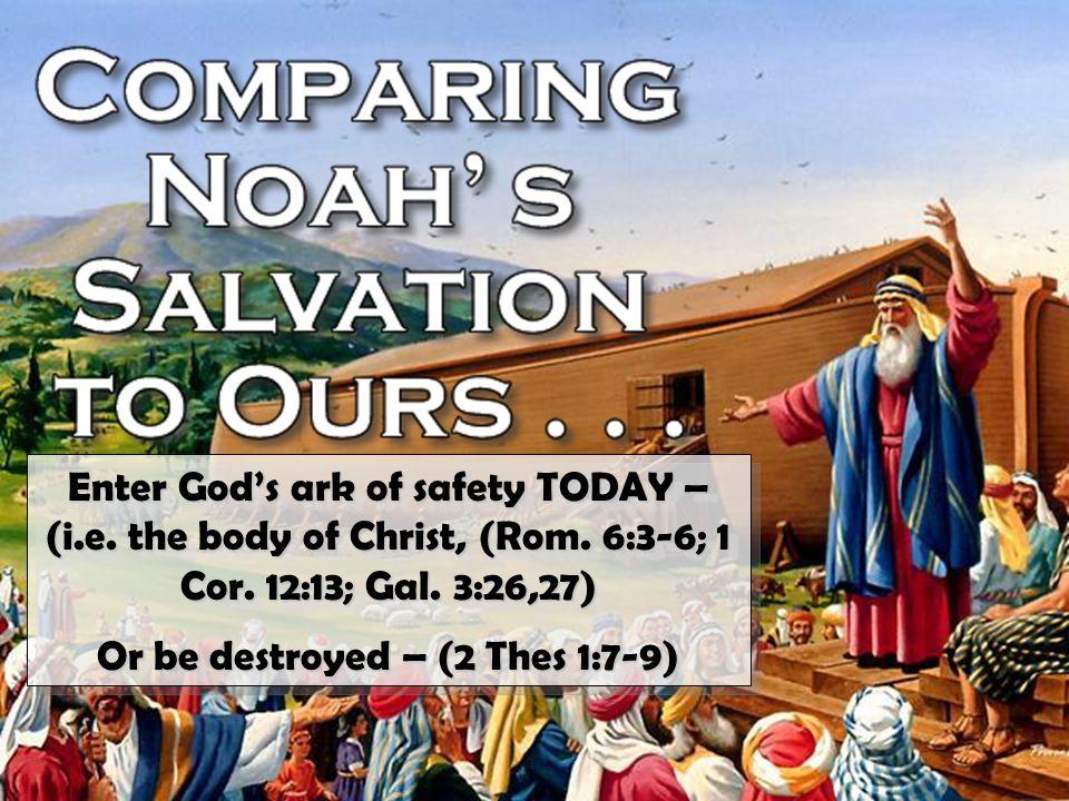 Don McClain 31 Enter God's ark of safety TODAY – (i.e.