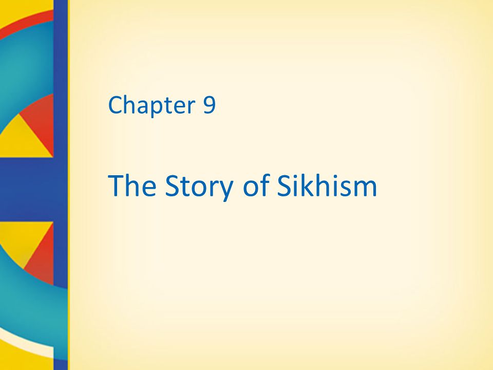 Chapter 9 The Story of Sikhism