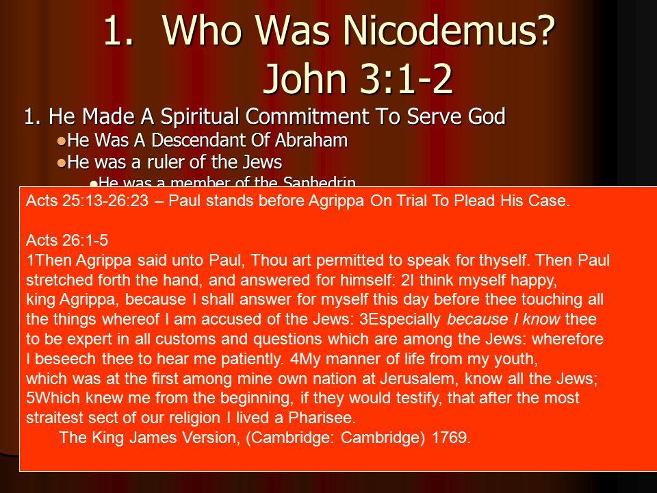 Ye Must Be Born Again - John 3:1-21 2 Who Was Nicodemus.