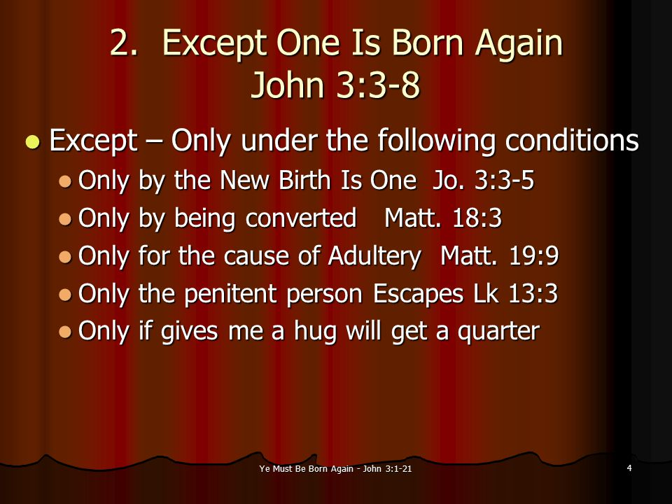 Ye Must Be Born Again - John 3:1-21 4 2.